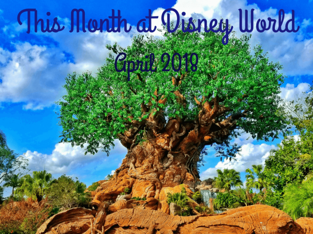 This Month at Disney World April 2018