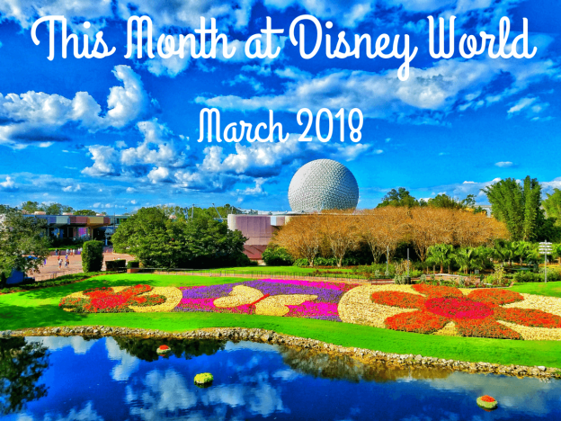 This Month at Disney World March 2018